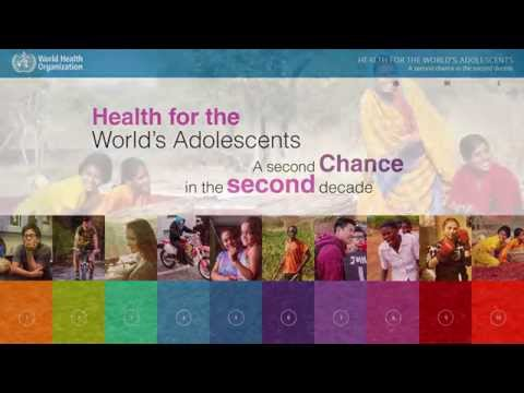 WHO: Health for the World's Adolescents: A second chance in the second decade