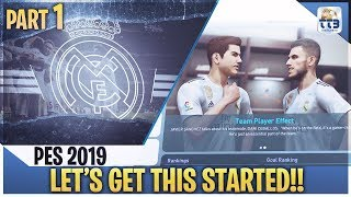 [TTB] PES 2019 - LETS GET THIS STARTED! - Real Madrid Master League #1 (Realistic Mods)