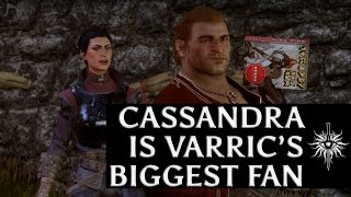 Dragon Age: Inquisition - Cassandra is Varric's biggest fan (all scenes)
