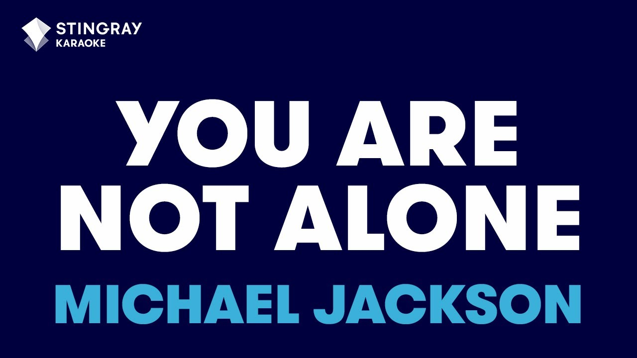 You Are Not Alone In The Style Of Michael Jackson Karaoke Video