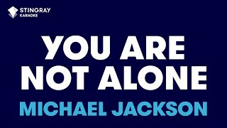 "You Are Not Alone in the Style of ""Michael Jackson"" karaoke video with lyrics (no lead vocal)"