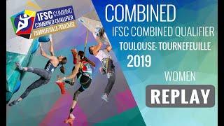 IFSC Combined Qualifier Toulouse 2019  Women  FINALS