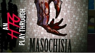 Masochisia Act III  With Hippie Thug Gaming  Well.. That Went Awful Fast!