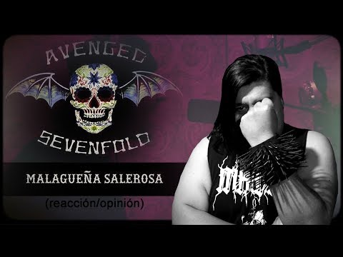 Avenged Sevenfold - Malagueña Salerosa (reacción/opinión)