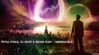 Gambar cover Psyko Punkz, DJ Isaac & Sound Rush - Unbreakable [HQ Edit]
