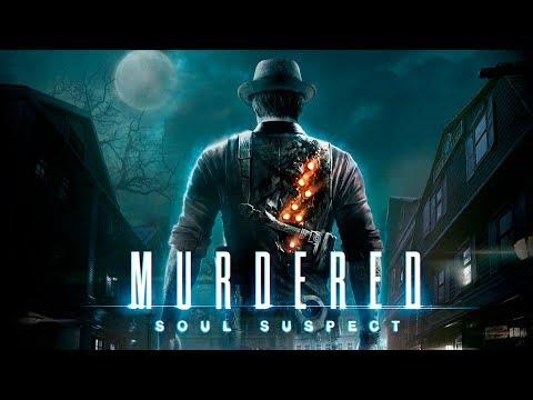 Мистический детектив Murdered: Soul Suspect. Стрим 2