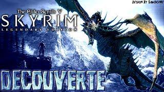 Découverte | Skyrim Legendary Edition