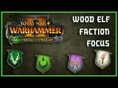 [PREVIEW] The Twisted and the Twilight: Wood Elf Faction Focus. Key provided by CA. |