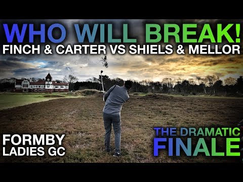 WHO WILL BREAK!? Me & Carter vs Shiels & Mellor - Dramatic Finale - Formby Ladies GC