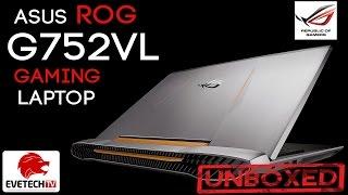 ASUS ROG G752VL Gaming Laptop Unboxing & Benchmarking