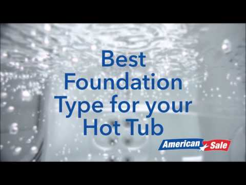 Best Foundation Type For Your Hot Tub