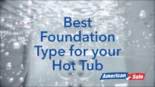 Gambar cover Best Foundation Type for your Hot Tub