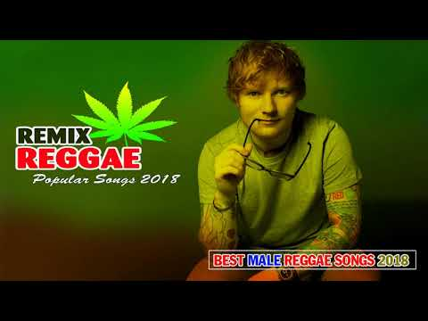 Best Male Reggae Songs 2018 - New Reggae Remix Of Popular Songs 2018 - Best Reggae Music 2018