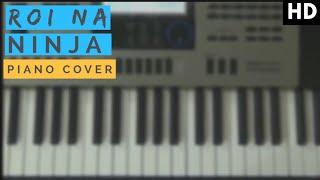 Roi Na || Ninja || Piano Cover || Punjabi Song ||