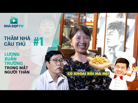 [FULL] Bố mẹ Lương Xuân Trường bật mí trải lòng về con trai | THĂM NHÀ CẦU THỦ | Nhà Đẹp TV