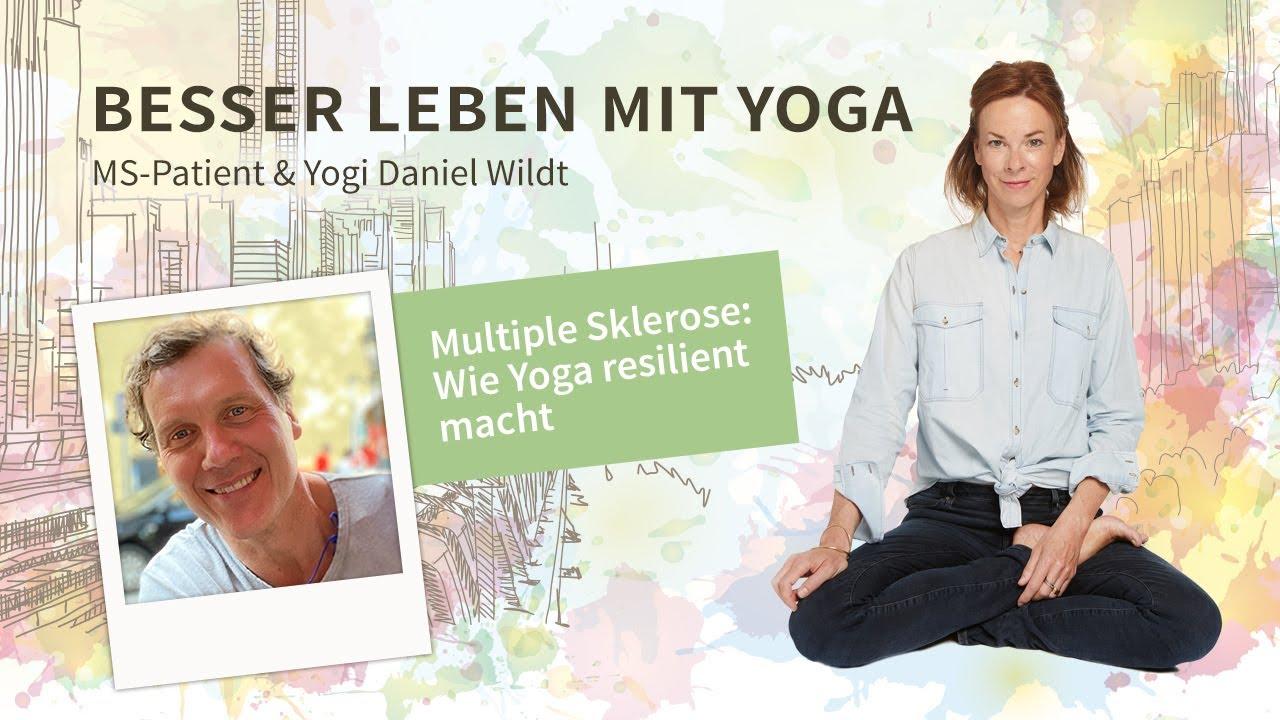 #73: Multiple Sklerose: Wie Yoga resilient macht – MS-Patient & Yogi Daniel Wildt