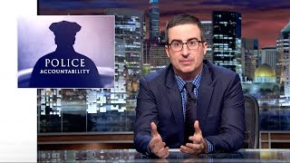 John Oliver Takes On Police Accountability And The Argument Of