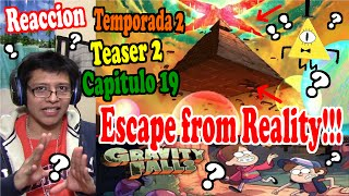 Gravity Falls – EPISODIO 19 TEMPORADA 2 Teaser 2 | Escape from Reality - REACCION!!!