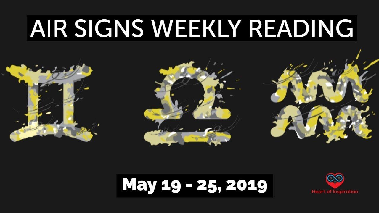 AIR SIGNS (GEMINI, LIBRA, AQUARIUS) WEEKLY READING MAY 19-25, 2019