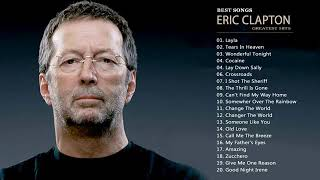 Eric Clapton Greatest hits   Best Of Eric Clapton Full Album New 2017