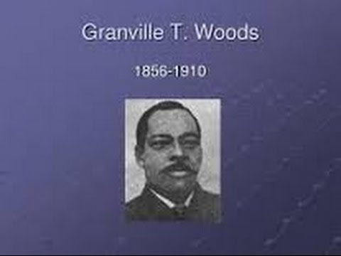 Inventor: Granville T. Woods, received 35 patents for inventions..............
