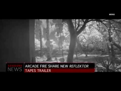 """Download Arcade Fire Releases """"The Reflektor Tapes"""" Trailer"""