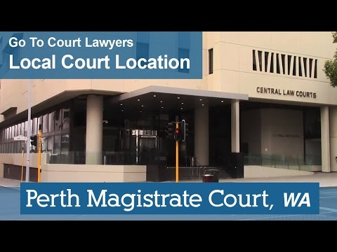 Perth Magistrates Court | Go To Court Lawyers | Perth, WA