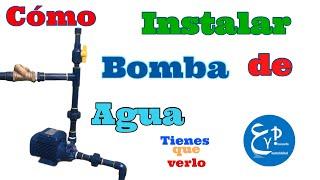 Cómo instalar una bomba de agua, explicación paso a paso.