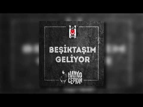 Hayko Cepkin - Beşiktaşım Geliyor