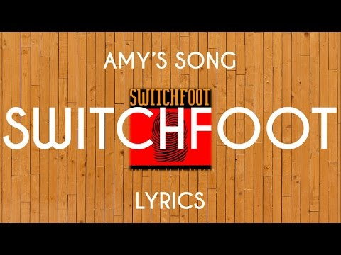Amy's Song Switchfoot - Lyrics