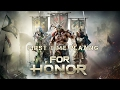 Frist Time Playing For Honor With killersaint47