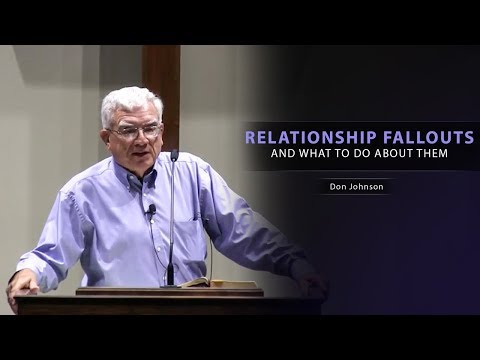 Relationship Fallouts and What to Do About Them  Don Johnson