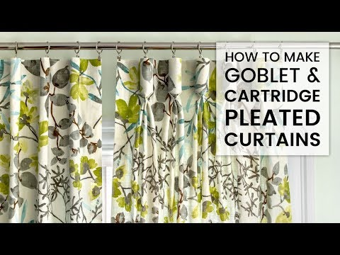 How to Make Goblet and Cartridge Pleated Curtains