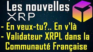 Les nouvelles #XRP.. En veux-tu?.. En v'là - Validateur XRPL dans la Communauté Française