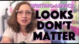 Advice for Young Writers: Looks Don't Matter