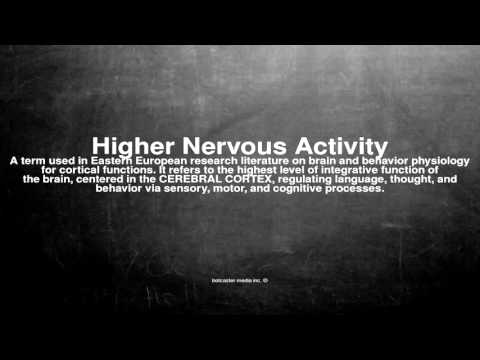 Medical vocabulary: What does Higher Nervous Activity mean