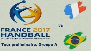 France VS Brésil Handball Championnat du monde 2017 Tour préliminaire groupe A