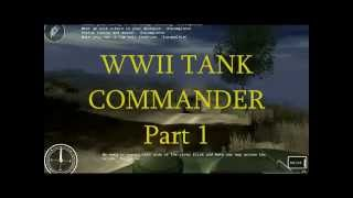 WWII TANK COMMANDER GAME PART 1