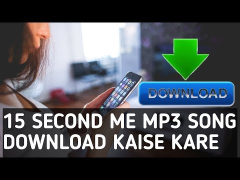 15 second main mp3 song download kare  How to download mp3 songs on 15 seconds