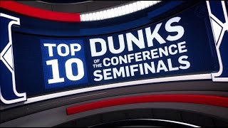 top 10 dunks of the conference semifinals 2017 nba playoffs
