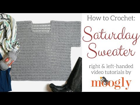 How to Crochet: Saturday Sweater (Right Handed)