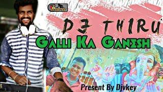 Galli ka Ganesh Dj  Remix By DjThiru present by Djvkey