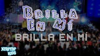 Xtreme Kids Brilla En Mí Video Musical