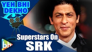 EXCLUSIVE: Bollywood Superstars Talk Highly Of Shah Rukh Khan