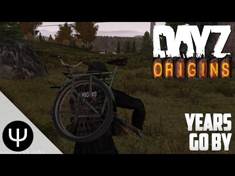 ARMA 2: DayZ Origins Mod — Years Go By!