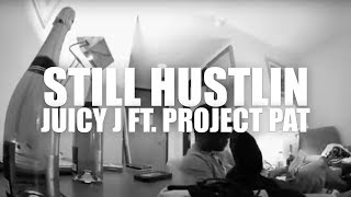 "Juicy J ""Still Hustlin"" feat. Project Pat (Official Music Video)"