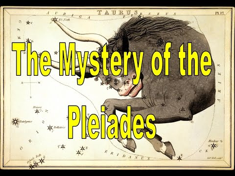 The Mystery of the Pleiades, Taurus & Ancient Legends