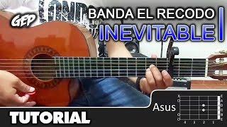 """Como tocar """"Inevitable"""" de Banda El Recodo en Guitarra Acústica - Tutorial (HD) ACORDES"""
