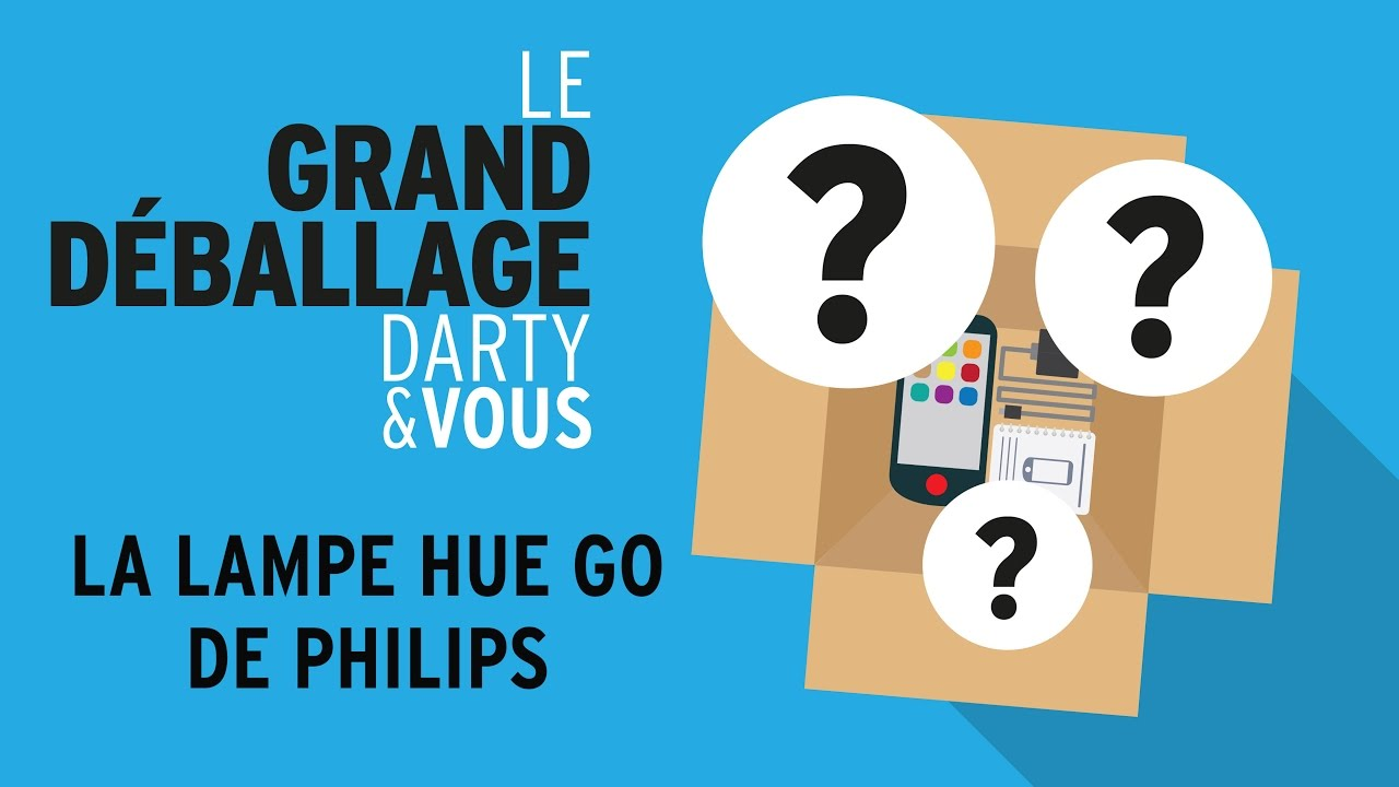 Unboxing Deballage Lampe Hue Go De Philips Youtube