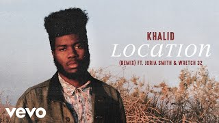 Khalid - Location (Remix) ft. Jorja Smith, Wretch 32